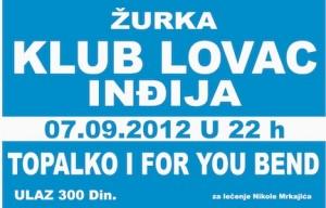 07. септембра у клубу Ловац у Инђији! :) Топалко за Николу!